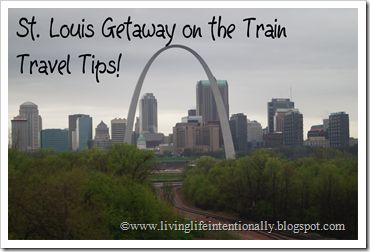St. Louis Getaway on the Train Travel Tips & Ideas