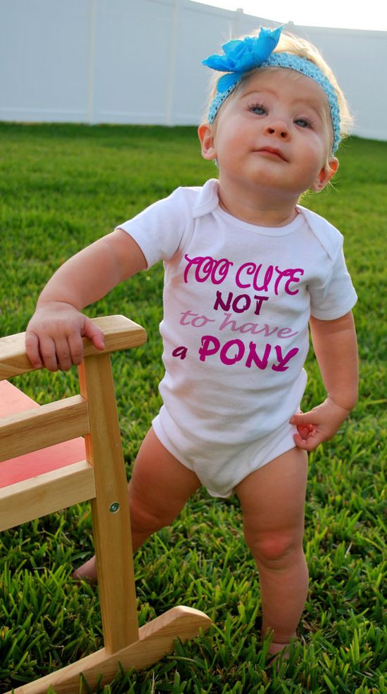 TOO CUTE Not To Have a PONY Baby Bodysuits Tees by MyLucysLoft2, $14.00
