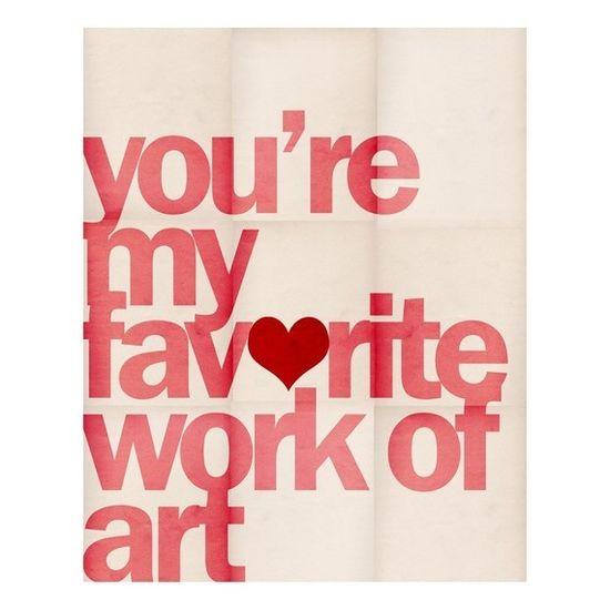 you're my favorite work of art. RHS
