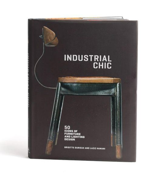 Industrial chic: 50 icons of furniture and lighting design.