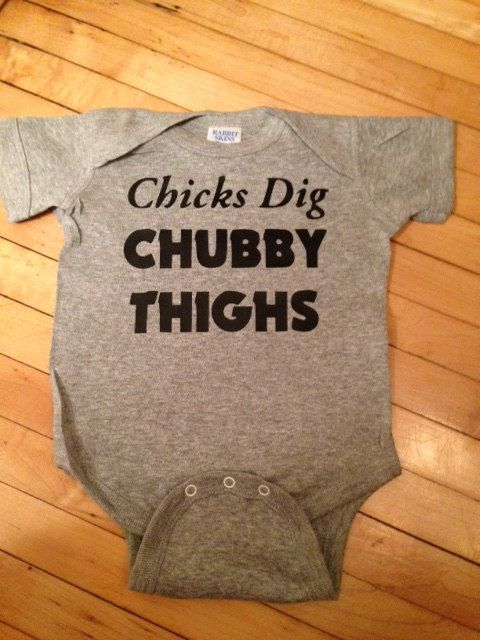 Funny Chicks Dig Chubby Thighs Baby Onesie Tshirt by StellasShoppe, $12.00