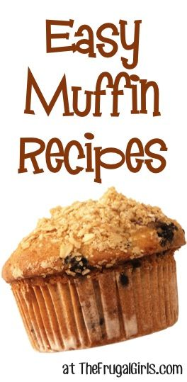 Craving some tasty muffins? Check out these Easy Muffin Recipes! ~ at TheFrugalGirls.com #muffins