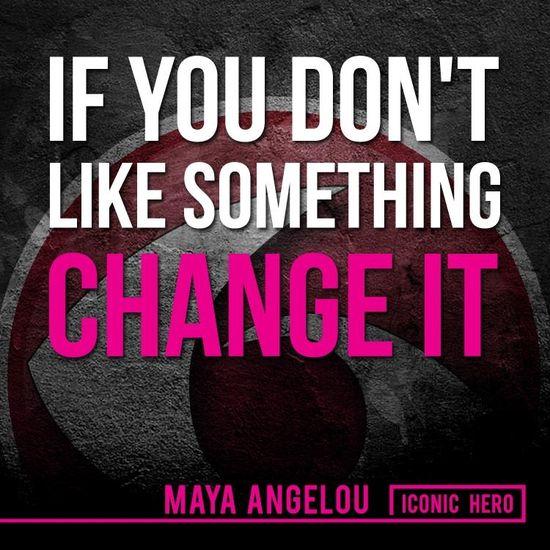 #changeit #mayaangelou #iconichero #stayinspired #motivation #quote