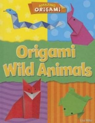 New Arrival: Origami Wild Animals by Lisa Miles