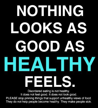 Feel healthy. If you want to. Feel crappy if you want to. It's *your* body!