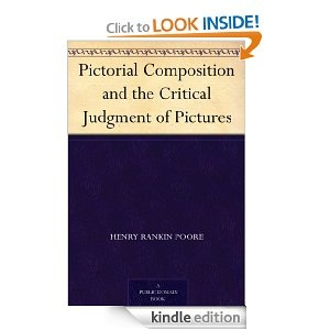Amazon.com: Pictorial Composition and the Critical Judgment of Pictures eBook: Henry Rankin Poore: Books