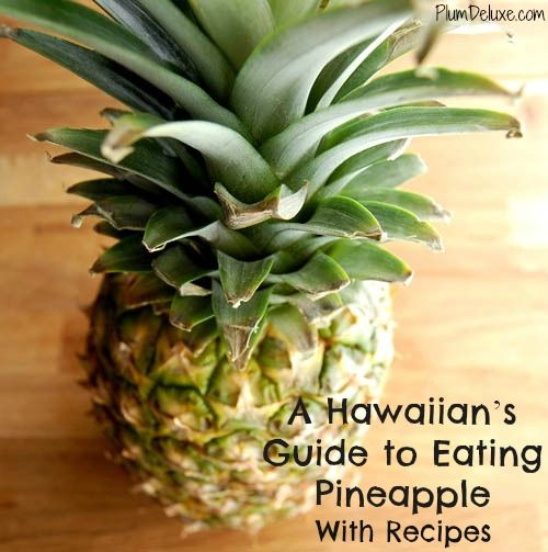 A Hawaiian's Guide to Eating Pineapple (With Recipes!) by Marisa Gurero  #Hawaii #pineapple #tropical #recipes #cooking