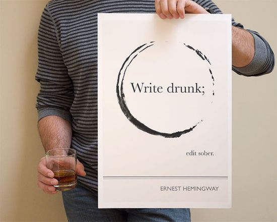 """write drunk. edit sober"" - Ernest     (Illustration by ObviousState, $24.00)"