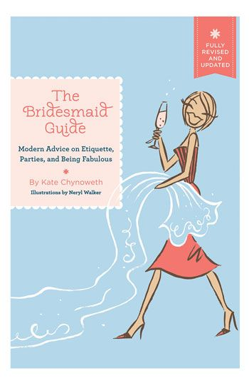 Modern advice to be a fabulous bridesmaid!   Kate Chynoweth 'The Bridesmaid Guide' Book available at #Nordstrom #weddings