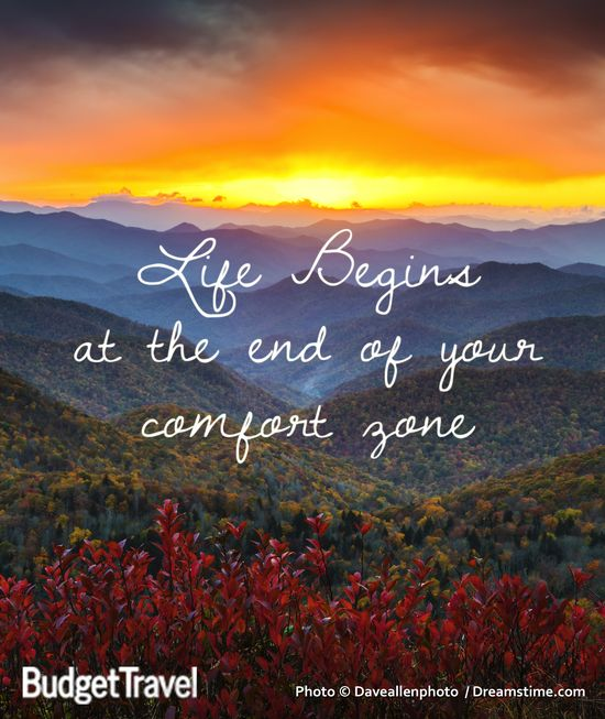 Life begins at the end of your comfort zone #budgettravel #travel #quote www.budgettravel.com