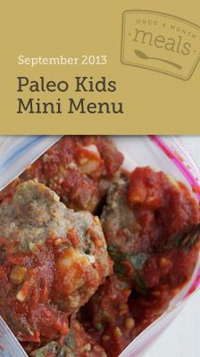 Paleo Kids Mini Freezer Menu September 2013- Struggling with introducing Paleo foods to your kids? We have you covered with 5 easy and kid approved Paleo recipes to please your entire family. #freezercooking #paleo #glutenfree #dairyfree