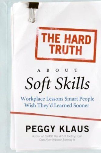 The Hard Truth About Soft Skills: Soft Skills for Succeeding in a Hard Wor by Peggy Klaus. $9.37. Author: Peggy Klaus. Publisher: HarperCollins e-books (October 13, 2009). 207 pages. What's the hard truth? Soft skills get little respect but will make or break your career. Master your soft skills and really get ahead at work!Fortune 500 coach Peggy Klaus #softskills #self personality #soft skills