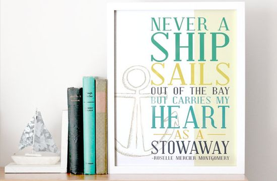 """Never a ship sails out of the bay but carries my heart as a stowaway."""
