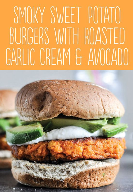 25 Tasty Hamburger Alternatives That Are Actually Good For You: Smoky Sweet Potato Burgers with Roasted Garlic Cream and Avocado.