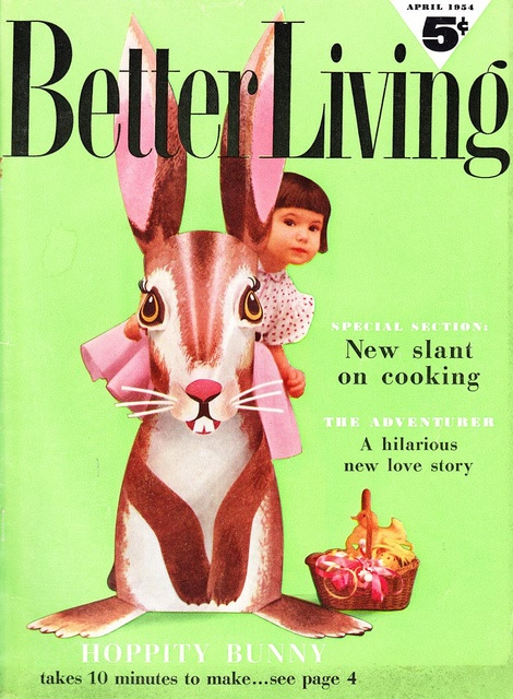 The charmingly kitschy April 1954 Easter themed cover of Better Living magazine. #vintage #retro #Easter #kitsch #bunny #magazine #cover #rabbit #decorations #baskets #1950s #fifties