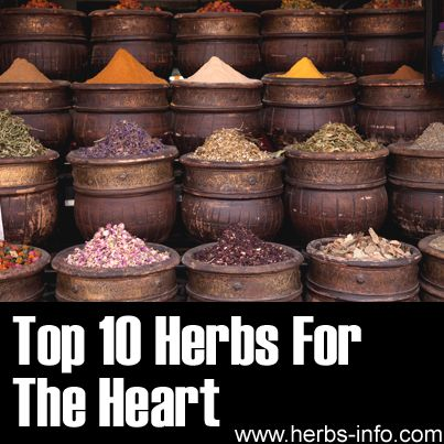 ? Top 10 Herbs For The Heart ?