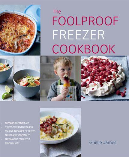 The Foolproof Freezer Cookbook