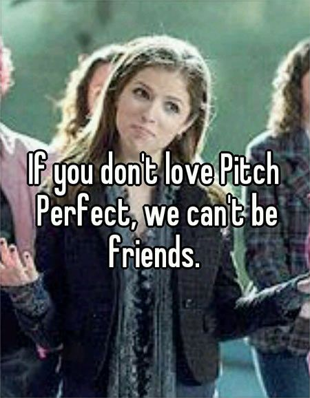 I do love Pitch Perfect...but I hate the main actress.