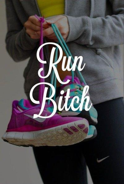 run bitch  #run #motivation #workout #health #fit #fitness