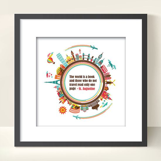 Travel Quote print -  The World is a book and those who do not travel read only one page - St Augustine