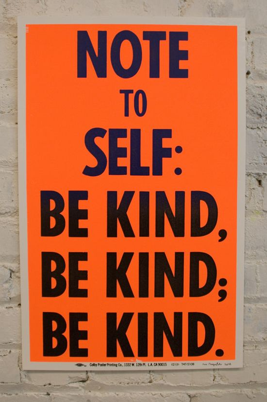 "Be Kind poster by Rob Reynolds (2012). Available on Etsy.  Recently featured in the LCD Soundsystem music documentary ""Shut Up and Play The Hits."""
