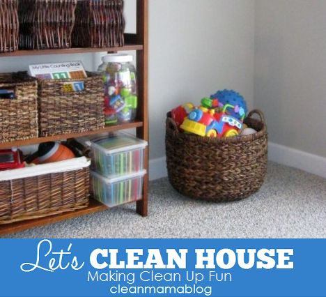 Let's Clean House - Making Clean Up Fun - Clean Mama