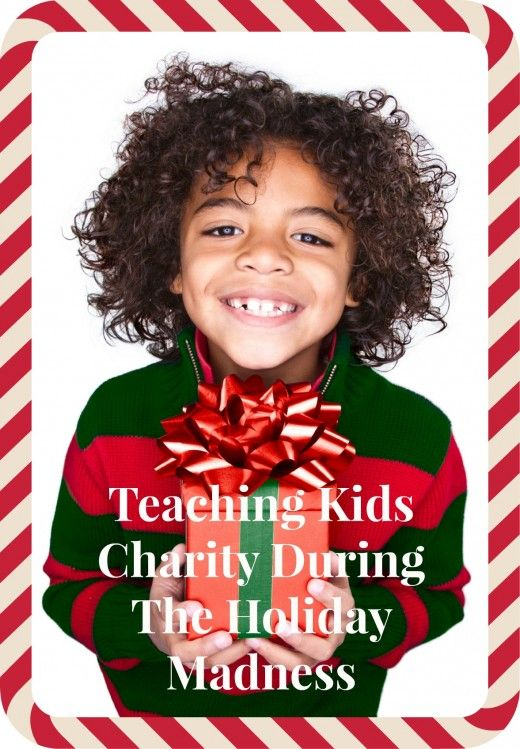 Teaching Kids Charity During the Holiday Madness