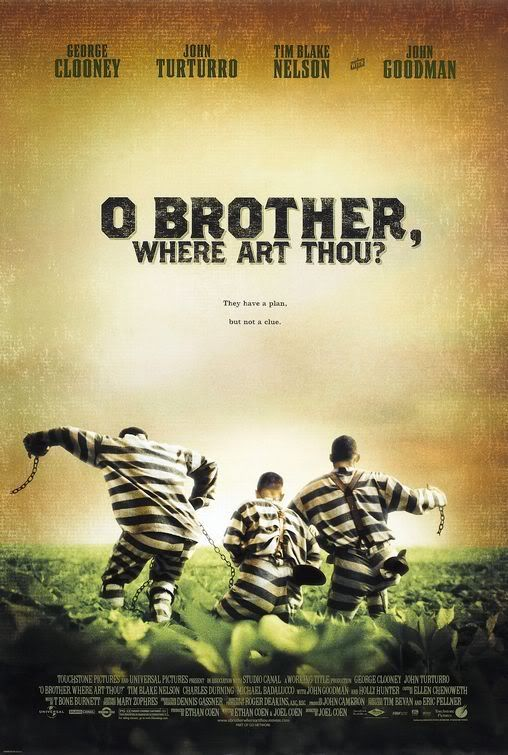 Oh Brother Where art Thou - Such an amazing film.