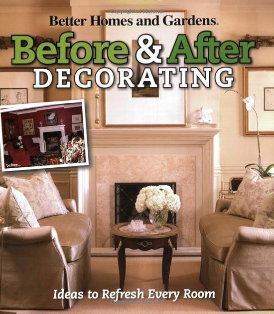 Before and After Decorating (Better Homes and Gardens Decorating):