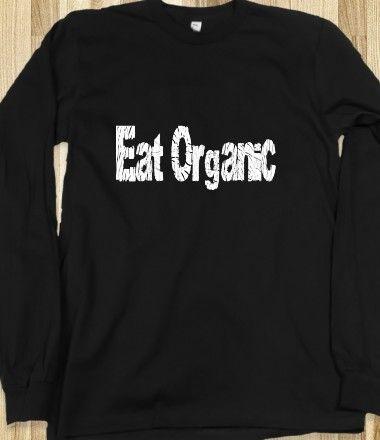 Eat Organic Long Sleeve Tee (black) #skreened #organic #health