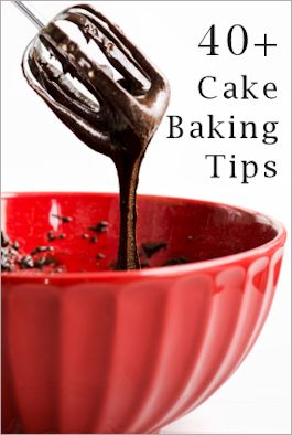 40+ Cake Baking Tips - this is a great resource !