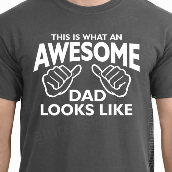AWESOME DAD This is what an dad looks like by signaturetshirts, $14.95