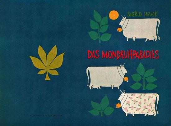 Sigrid Heuck Illustration    Book cover for Das Mondkuhparadies. From Gebraughsgraphik No. 9, 1960.