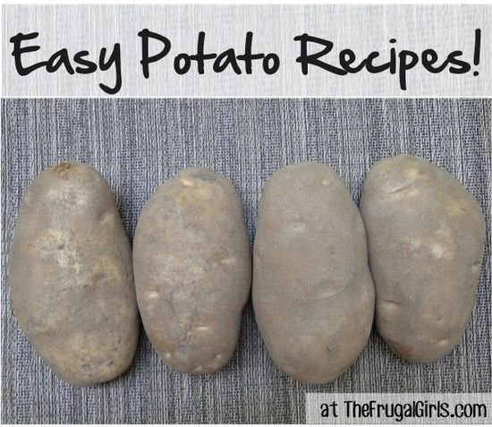 Looking for a tasty Potato dish or dinner side? Check out these easy Potato Recipes! ~ from TheFrugalGirls.com #potatoes #recipes