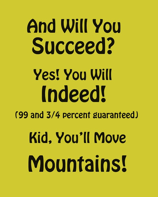 Dr Seuss Inspirational Quote.  And will you succeed