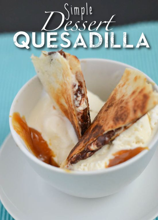 Simple Dessert Quesadilla #Recipe