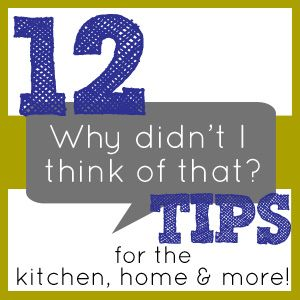 12  WHY DIDN'T I THINK OF THAT? TIPS
