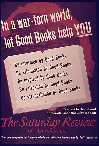 WWII-era poster from the NARA, 1941-1945: Be informed, be stimulated, be inspired, be refreshed, and be strengthened by good books #reading #1940s