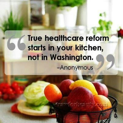 """.""""True healthcare reform starts in your, in #health tips #better health naturally #health guide #better health solutions #organic health"""