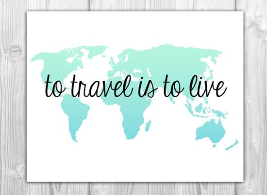 "Travel Quote World Map Art Print ""to travel is to live"""