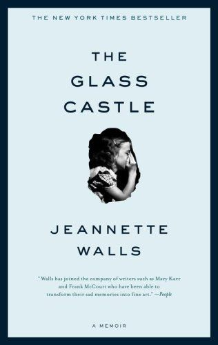 The Glass Castle, Jeannette Walls    An absolutely amazing book - you won't want to put it down- you have to know what happens to her and her family.