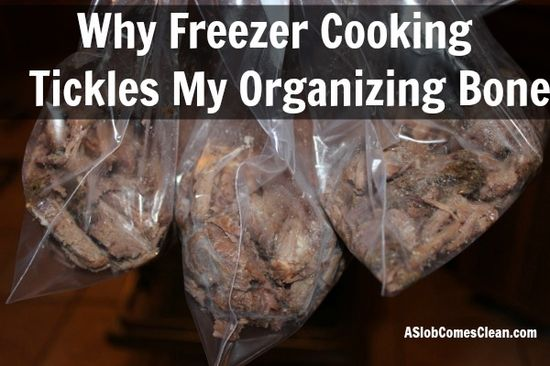 Freezer Cooking is My Kind of Organizing at ASlobComesClean.com