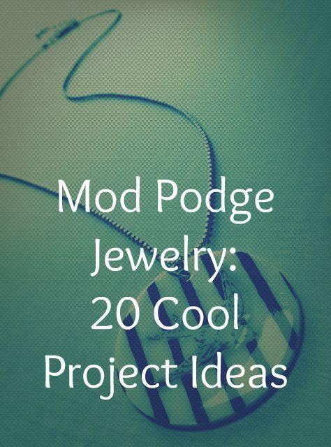 Mod Podge Jewelry Ideas