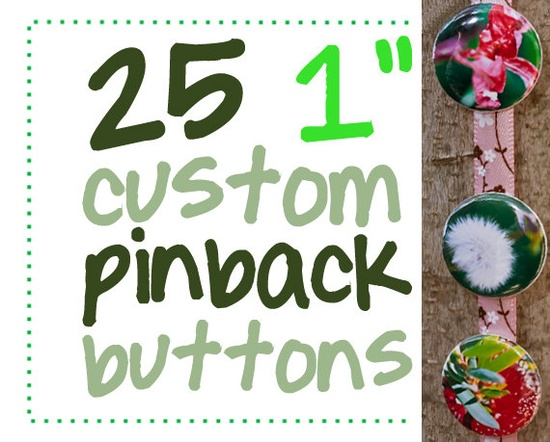 25 custom one inch pinback buttons or by AulaniPhotography on Etsy, $6.75