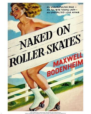 HAHA!    old movie poster: naked on roller skates