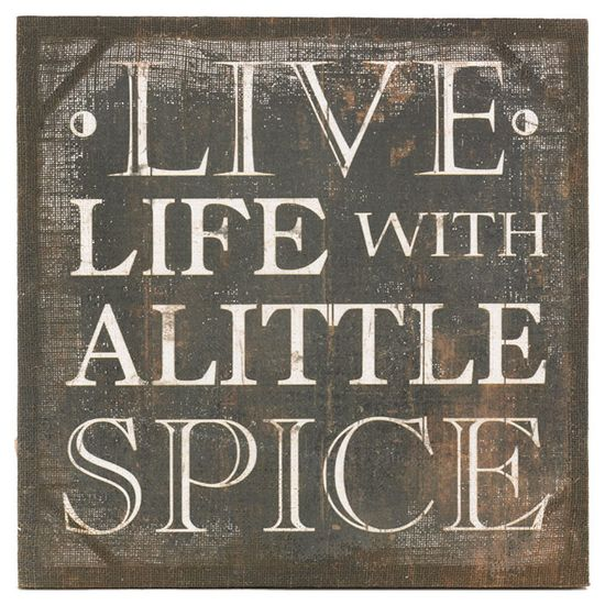 Live Life With A Little Spice wall art