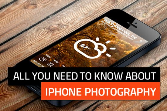 All You Need to Know About iPhone Photography