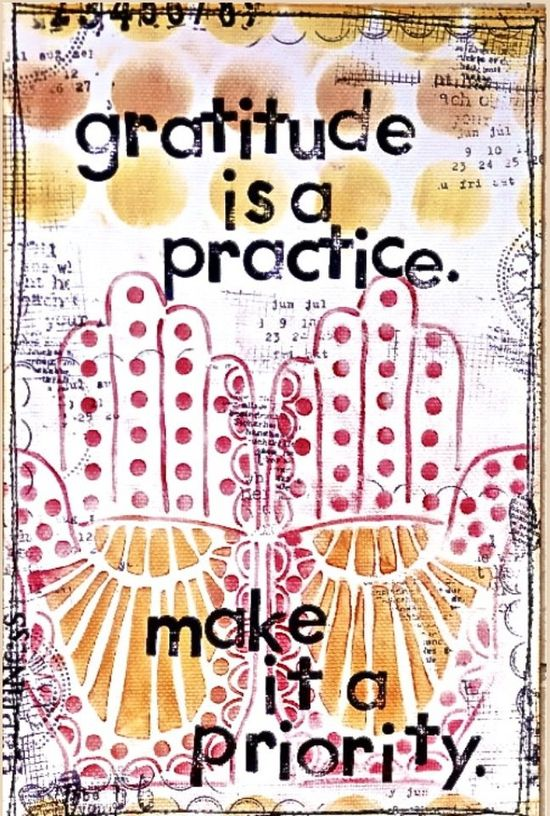 gratitude is a practice. make it a priority.