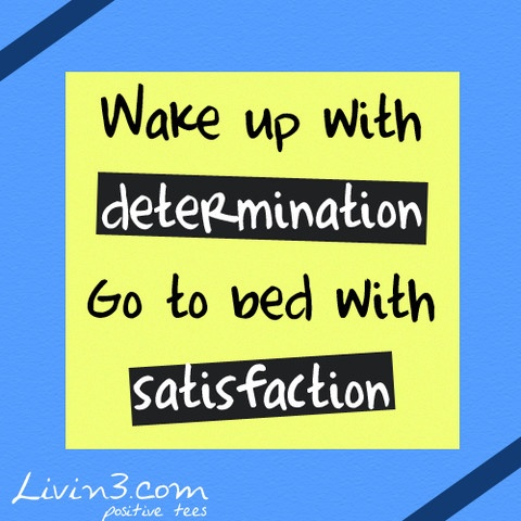 Fitness Quote Wake up with determination, go to bed with satisfaction