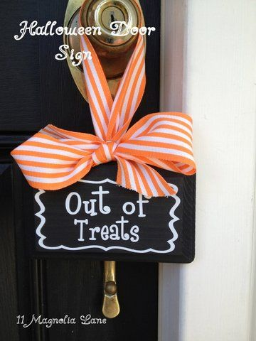 """So smart! Make an """"Out of Treats"""" Sign for running out of candy or just when you are """"done"""" answering the door"""